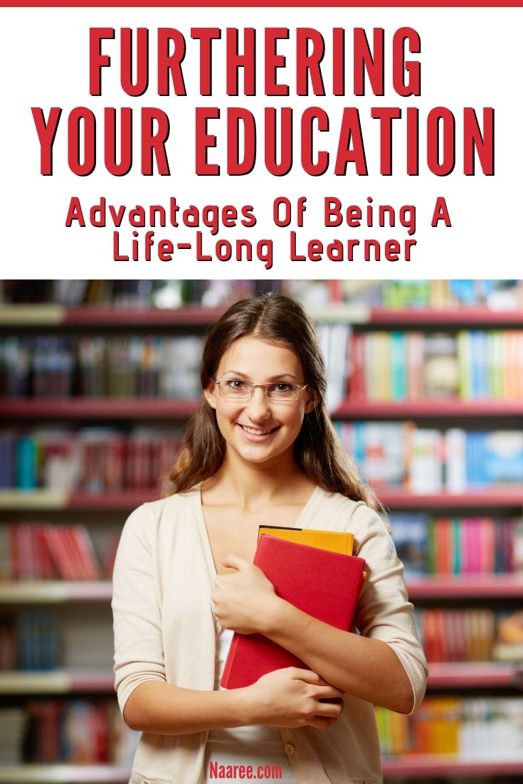 Furthering Your Education Advantages Of Being A Life-Long Learner