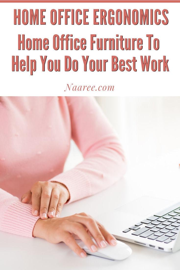 Home Office Ergonomics: Home Office Furniture To Help You Do Your Best Work