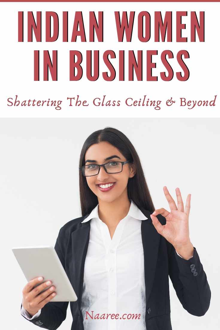 Indian Women In Business Shattering The Glass Ceiling