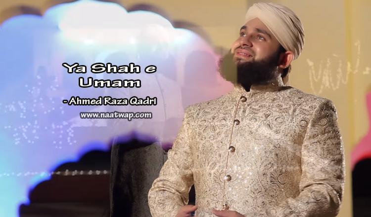 Ya Shah E Uman By Ahed Raza Qadri