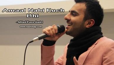 Amaal Nahi Kuch Bhi By Milad Raza Qadri