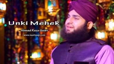 Unki Mehek Ne Dil Ke By Ahmed Raza Qadri