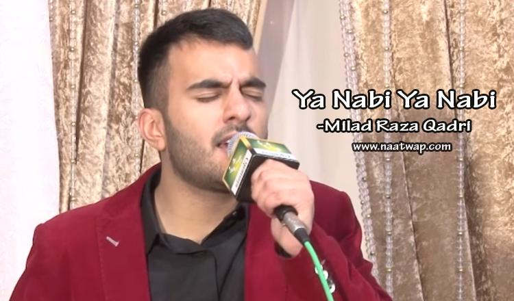Ya Nabi Ya Nabi By Milal Raza Qadri