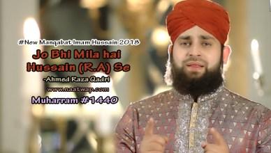 Mila hai Hussain (R.A) Se By Ahmed Raza Qadri