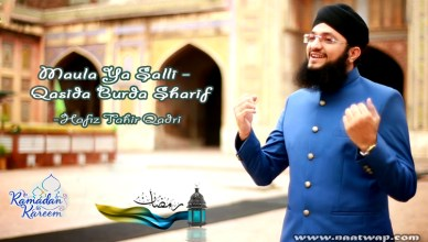 Maula Ya Salli Qasida Burda Sharif by Hafiz Tahir Qadri