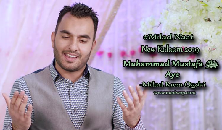 Muhammad Mustafa ﷺ Aye By Milad Raza Qadri