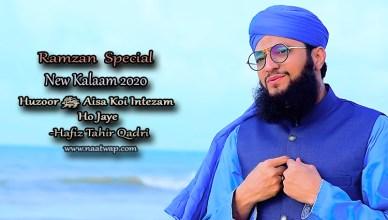 Huzoor ﷺ Aisa Koi Intezam Ho Jaye By Hafiz Tahir Qadri