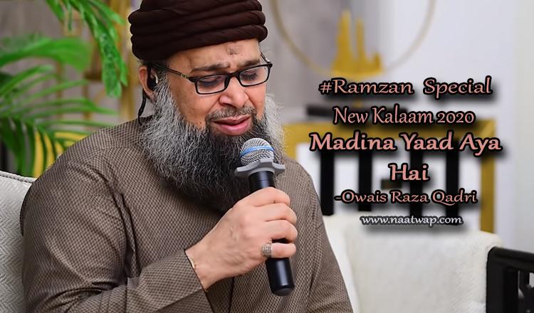 Madina Yaad Aya Hai By Owais Raza Qadri