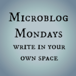 Microblog-Mondays-Monday-Musings-Blogging-Linkup