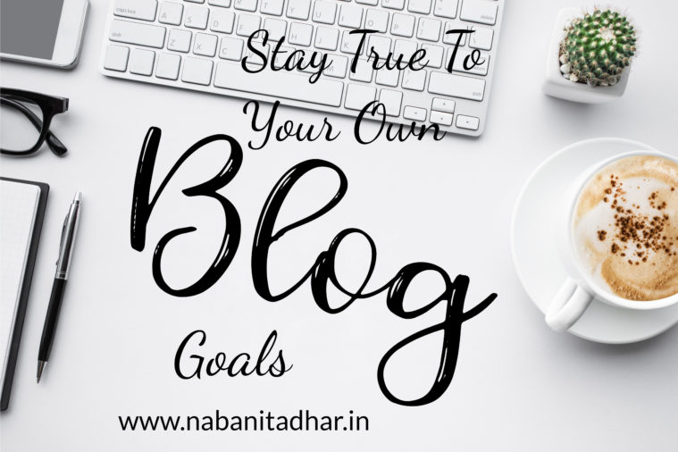 What are your blogging goals and why you need to stay true to that. My take on the same. #blogging #blogginggoals #blog