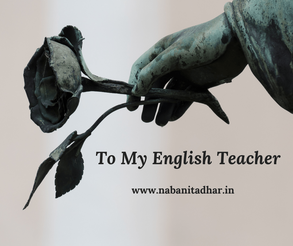 To My English Teacher. An Ode to My Favourite Teacher. #Memories #EnglishTeacher #Ode