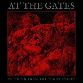 """At The Gates- """"To Drink from the Night Itself"""" (2018)"""