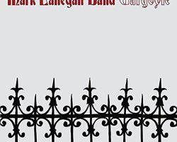 """Discomanía: """"Gargoyle"""", el oscuro y redentor álbum que trae de regreso a Mark Lanegan"""