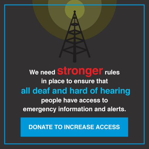 We need stronger rules in place to ensure all deaf and hard of hearing people have access to emergency information and alerts.