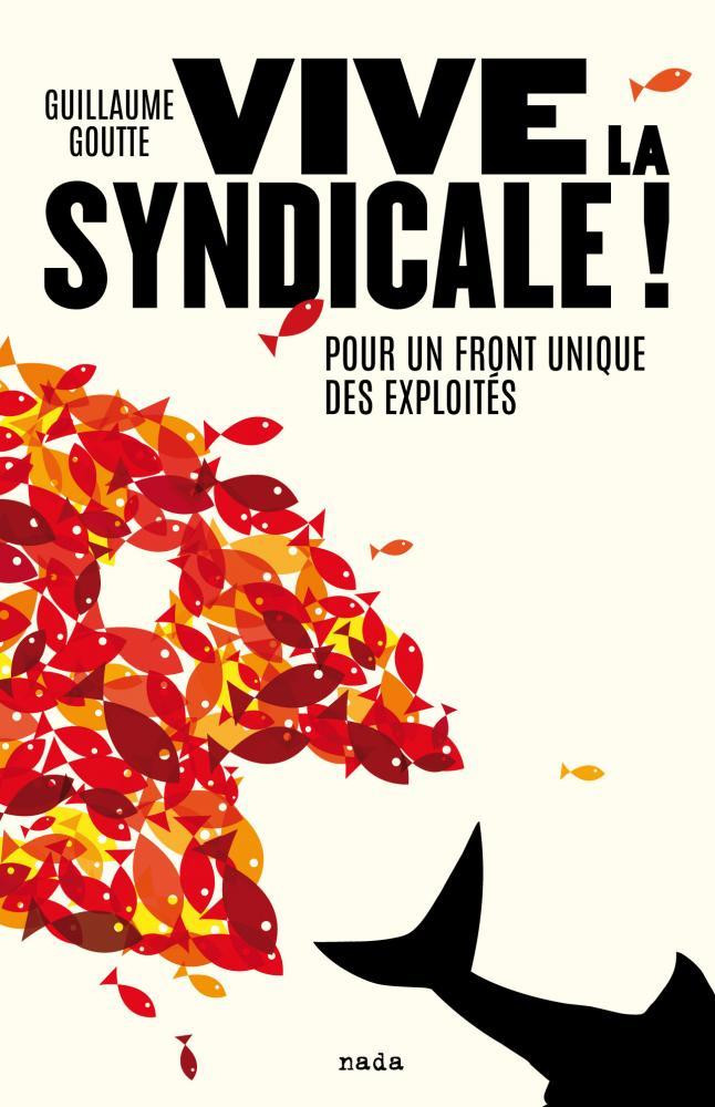 Image result for VIVE LA SYNDICALE ! POUR UN FRONT UNIQUE DES EXPLOITÉS