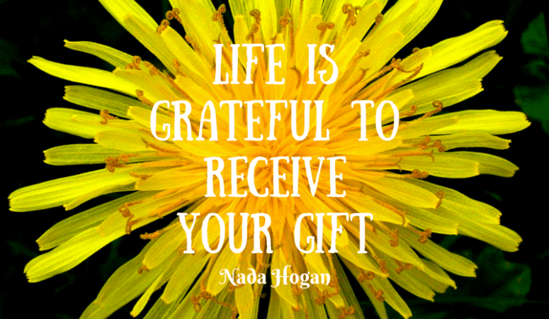 Life is ready to receive your gift!