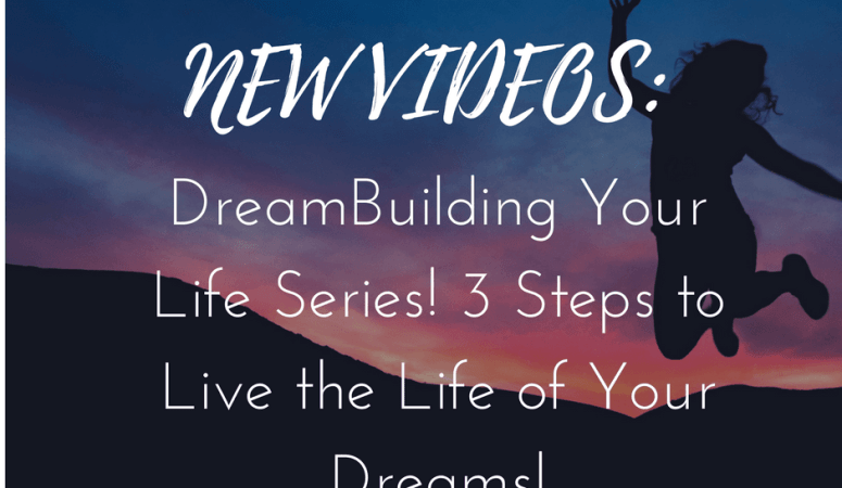 3 Simple Steps to Start Living the Life of Your Dreams!