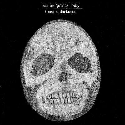 Bonnie Prince Billy I See A Darkness