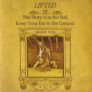 Bright Eyes - Lifted Or