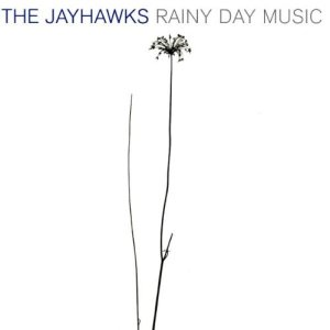 The Jayhawks - Rainy Day Music