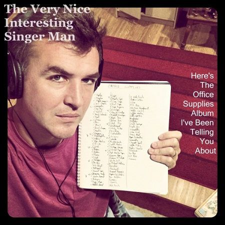 The Very Nice Interesting Singer Man The Office Supplies Album I've Been Telling You About