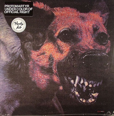 Protomartyr - Under the Cover of Official Right on www.nadamucho.com