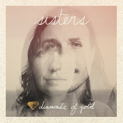 SISTERS – Diamonds of Gold on www.nadamucho.com