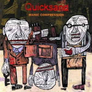 04 - QUICKSAND - Manic Compression