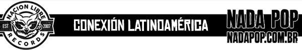 nacionlibre_nadapop_latinoamerica