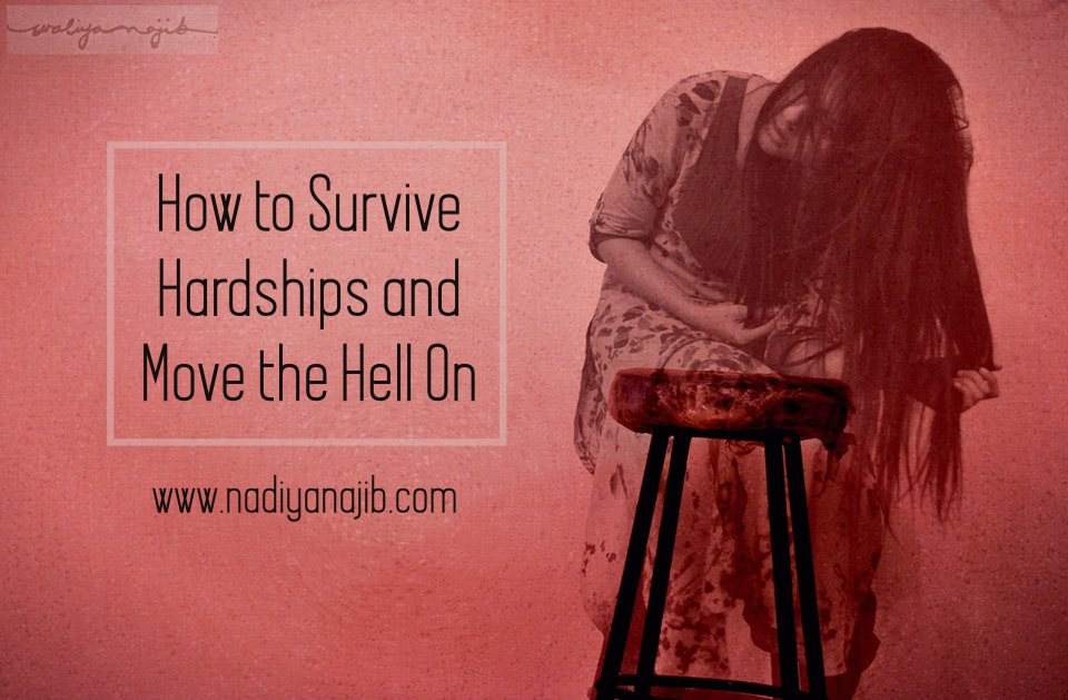 How to Survive Hardships and Move the Hell On