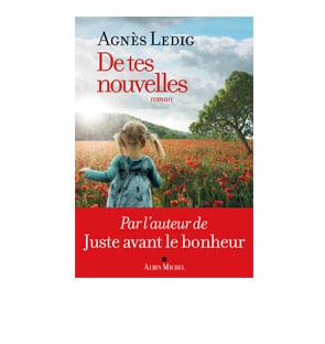 De tes nouvelles – Agnès Ledig