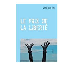 Le prix de la liberté – Ludvik Jean-Denis