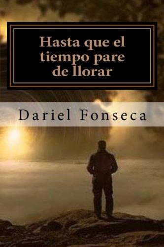 HASTA QUE EL TIEMPO PARE DE LLORAR. Aproximación a la poesía de Dariel Fonseca. Odalys Interián