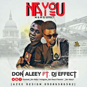 Don Aleey Ft. Dj Effect - Na You (M&M By Dj Effect)