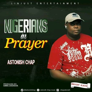 Astonish Chap Nigerians in Prayer Download Mp3