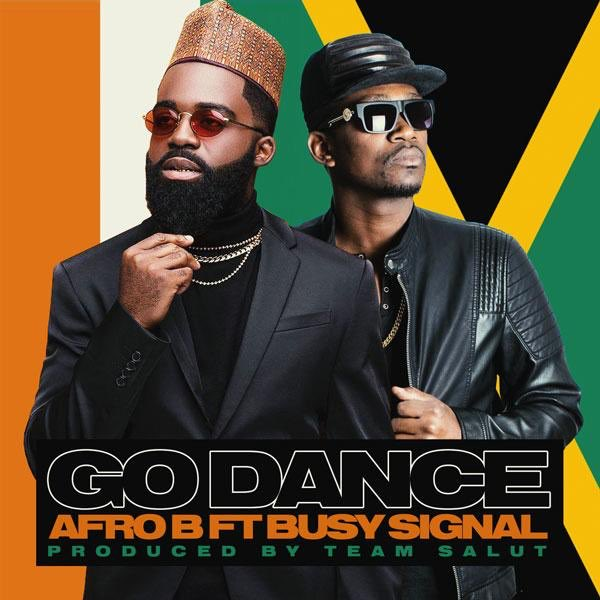 Afro B Go Dance ft Busy Signal Mp3 Download