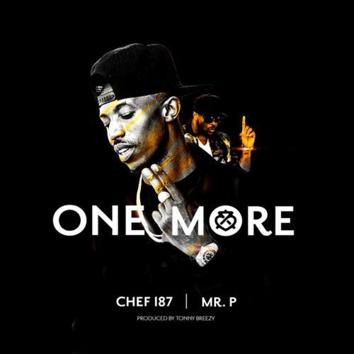 Chef 187 One More Ft Mr P x Skales Mp3 Download