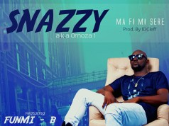 Snazzy Ft funmi B Ma Fi Mi Sere Video Download