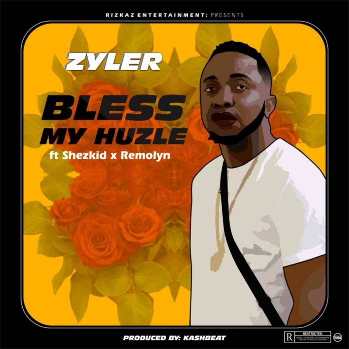 Zyler Ft Shezkid X Remolyn Bless My Huzle Mp3 Download