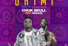 Chuk Skull Ft Davolee Ori Mi Mp3 Download