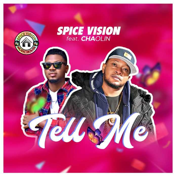 Spice Vision Tell Me ft Chaolin Mp3 Download
