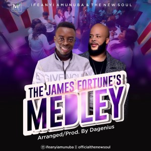 The James Fortunes Medley Ifeanyi Amunuba The New Soul Mp3 Download