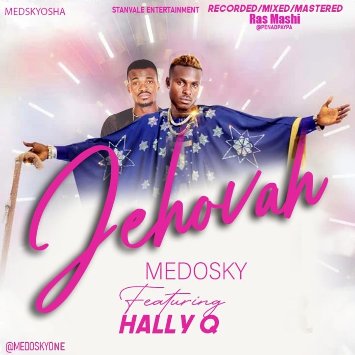 Medosky Ft Hally Q Jehovah Mp3 Download