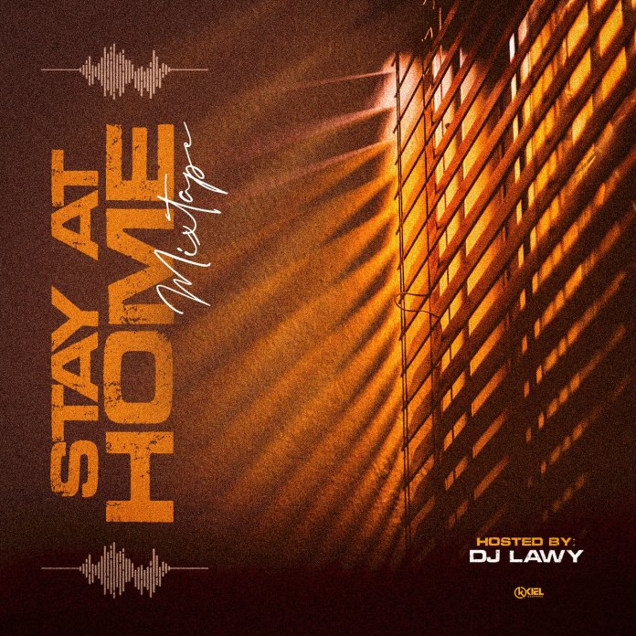 Dj Lawy Stay At Home MixTape mp3 download
