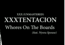 XXXTENTACION Ft Nyora Spouse Whores On The Boards Mp3 download