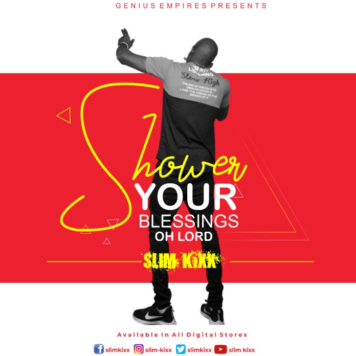 Slim Kixx Shower Your Blessings Oh Lord mp3 download