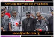 Arewa Hip Hop Video Mix By Dj Bombo 2020 Video mix download