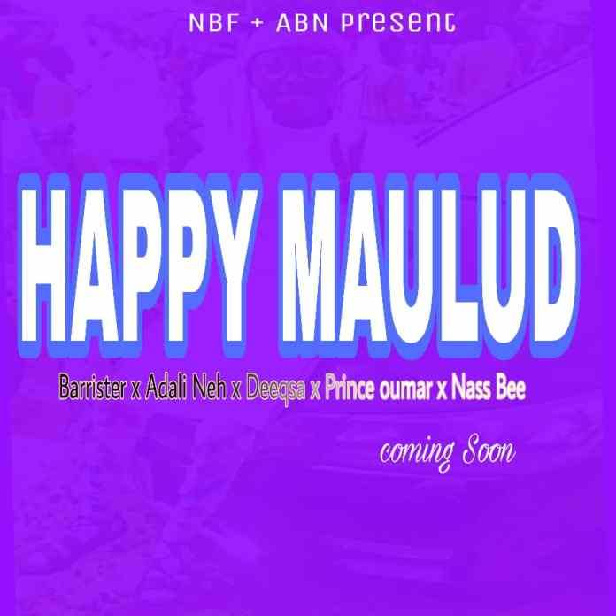 Prince Adali Happy Maulud Ft Barrister x Prince Oumar x Nass Bee mp3 download