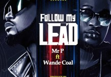 Mr P Follow My Lead ft Wande Coal mp3 download
