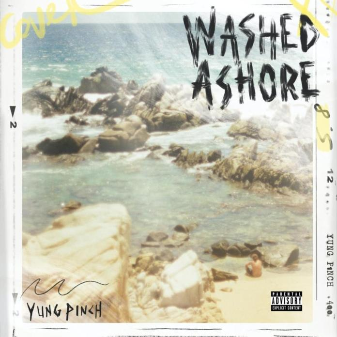 Yung Pinch WASHED ASHORE album ep download